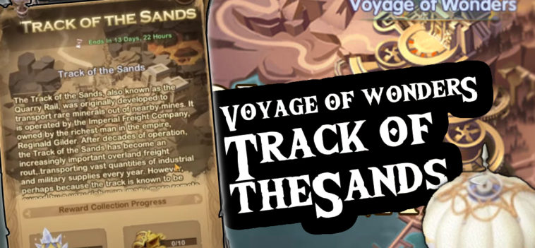 afk arena voyage of wonders track of the sands guide